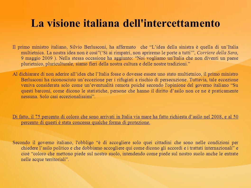 La visione italiana dell'intercettamento Il primo ministro italiano, Silvio Berlusconi, ha affermato che Lidea della sinistra è quella di unItalia mul