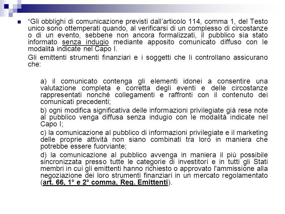 Gli obblighi di comunicazione previsti dallarticolo 114, comma 1, del Testo unico sono ottemperati quando, al verificarsi di un complesso di circostan