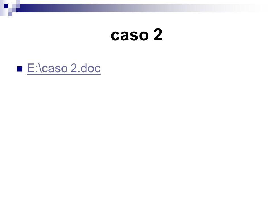 caso 2 E:\caso 2.doc