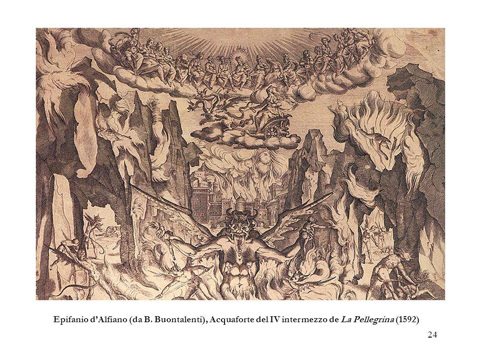 24 Epifanio dAlfiano (da B. Buontalenti), Acquaforte del IV intermezzo de La Pellegrina (1592)