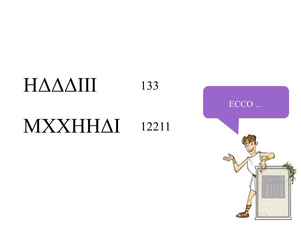 ECCO... HΔΔΔIII MXXHHΔI 133 12211