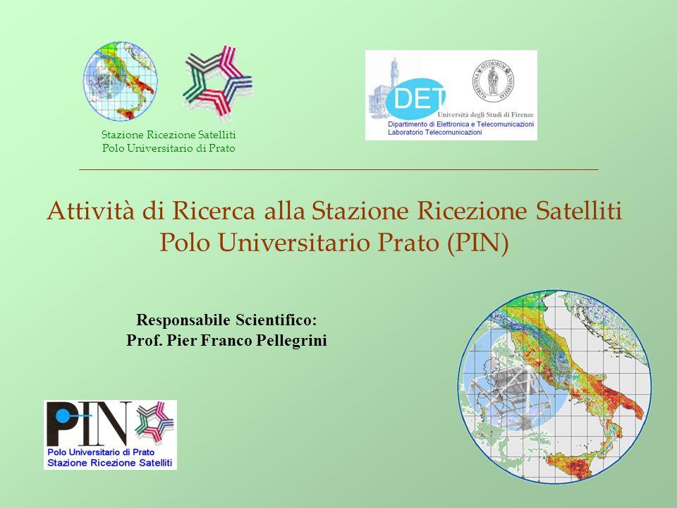 Responsabile Scientifico: Prof. Pier Franco Pellegrini Stazione Ricezione Satelliti Polo Universitario di Prato Attività di Ricerca alla Stazione Rice