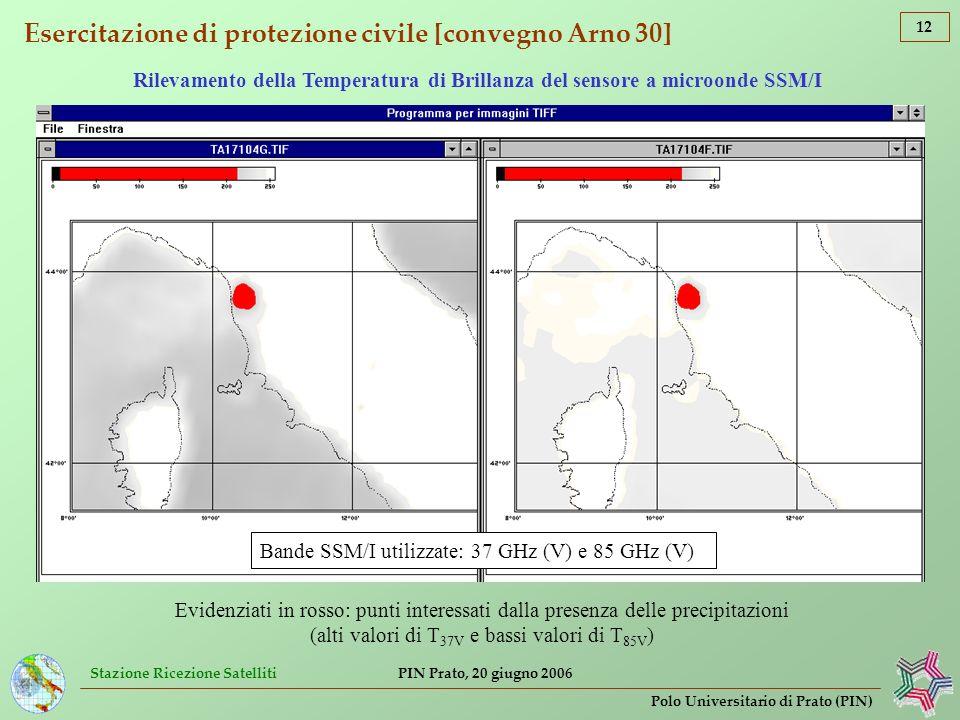 Stazione Ricezione Satelliti 12 Polo Universitario di Prato (PIN) PIN Prato, 20 giugno 2006 Esercitazione di protezione civile [convegno Arno 30] Rile