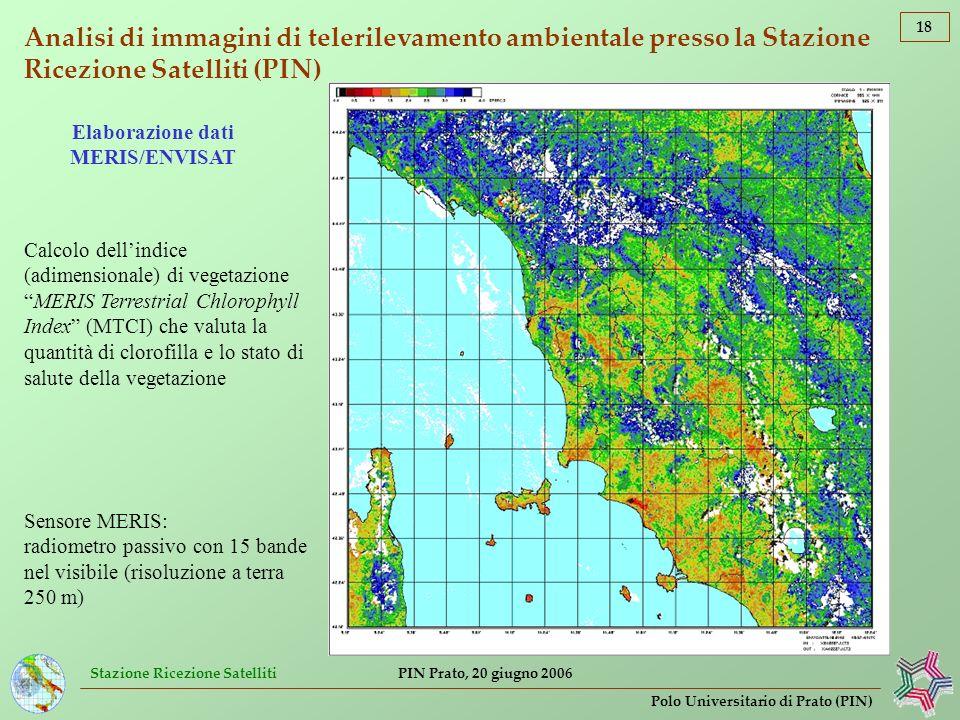 Stazione Ricezione Satelliti 18 Polo Universitario di Prato (PIN) PIN Prato, 20 giugno 2006 Analisi di immagini di telerilevamento ambientale presso l