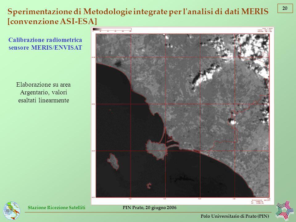 Stazione Ricezione Satelliti 20 Polo Universitario di Prato (PIN) PIN Prato, 20 giugno 2006 Sperimentazione di Metodologie integrate per l'analisi di