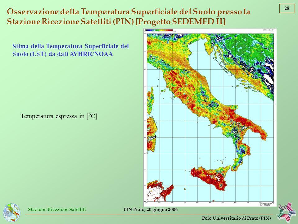 Stazione Ricezione Satelliti 28 Polo Universitario di Prato (PIN) PIN Prato, 20 giugno 2006 Osservazione della Temperatura Superficiale del Suolo pres