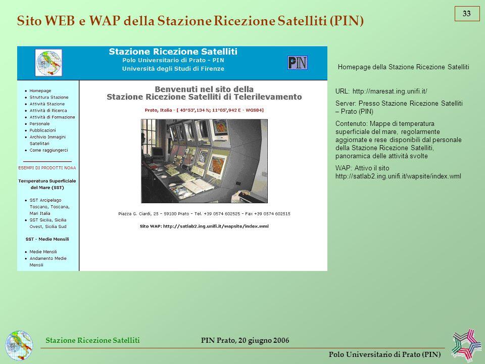 Stazione Ricezione Satelliti 33 Polo Universitario di Prato (PIN) PIN Prato, 20 giugno 2006 Sito WEB e WAP della Stazione Ricezione Satelliti (PIN) Ho