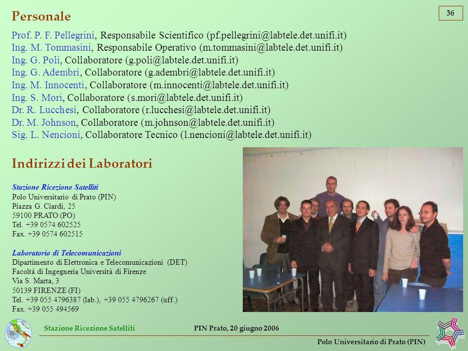 Stazione Ricezione Satelliti 36 Polo Universitario di Prato (PIN) PIN Prato, 20 giugno 2006 Personale Prof. P. F. Pellegrini, Responsabile Scientifico