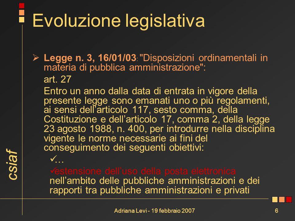 csiaf Adriana Levi - 19 febbraio 20076 Evoluzione legislativa Legge n. 3, 16/01/03 :