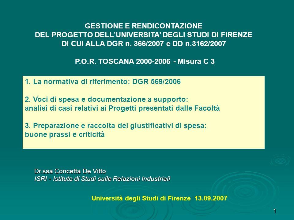 1 GESTIONE E RENDICONTAZIONE DEL PROGETTO DELLUNIVERSITA DEGLI STUDI DI FIRENZE DI CUI ALLA DGR n. 366/2007 e DD n.3162/2007 P.O.R. TOSCANA 2000-2006
