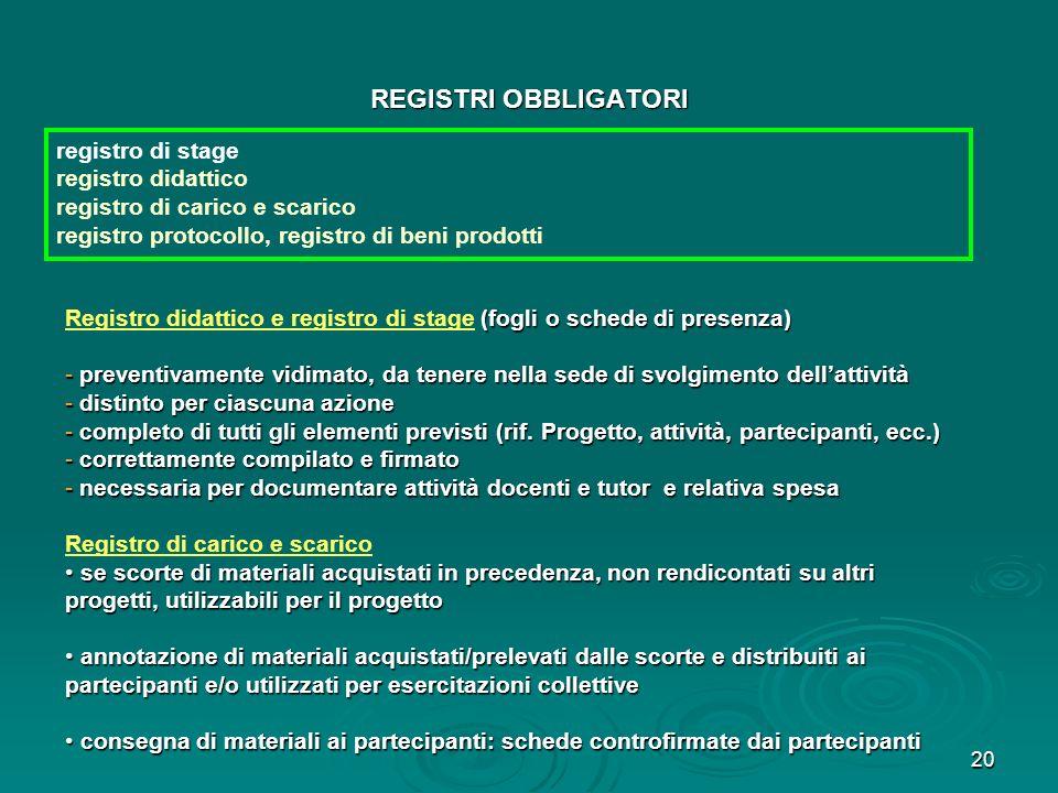 20 REGISTRI OBBLIGATORI registro di stage registro didattico registro di carico e scarico registro protocollo, registro di beni prodotti (fogli o sche