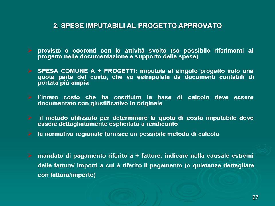 27 previste e coerenti con le attività svolte (se possibile riferimenti al progetto nella documentazione a supporto della spesa) SPESA COMUNE A + PROG