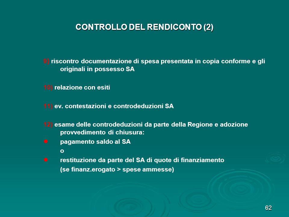 62 CONTROLLO DEL RENDICONTO (2) 9 ) riscontro documentazione di spesa presentata in copia conforme e gli originali in possesso SA 10) relazione con es