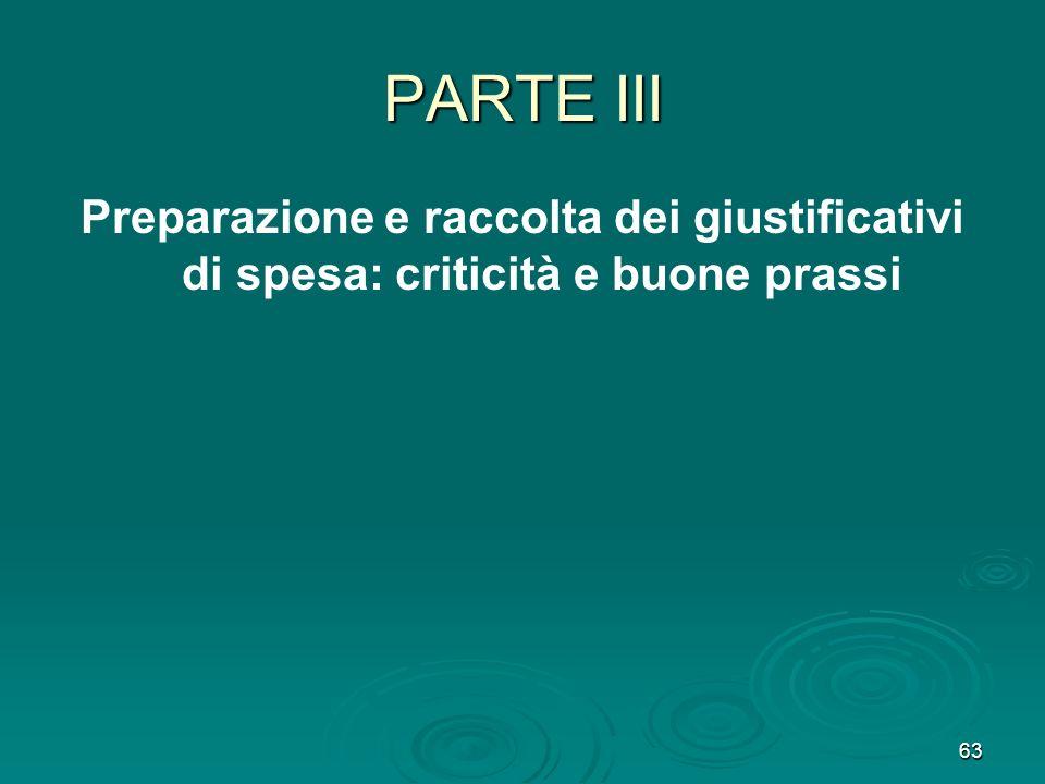 63 PARTE III Preparazione e raccolta dei giustificativi di spesa: criticità e buone prassi