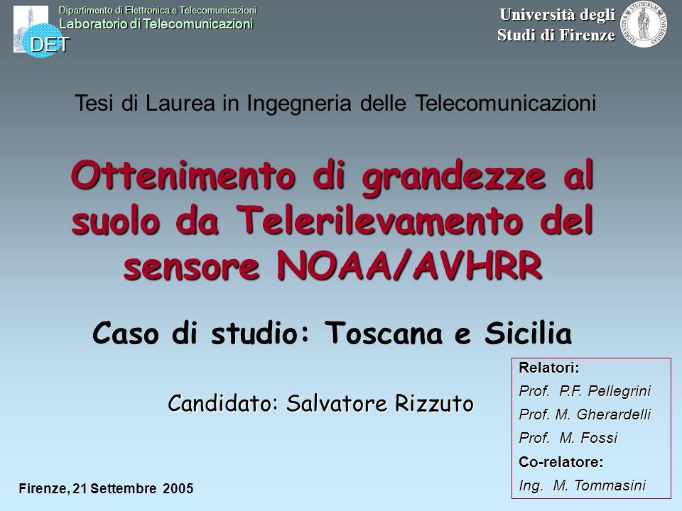 DET Dipartimento di Elettronica e Telecomunicazioni Laboratorio di Telecomunicazioni Università degli Studi di Firenze Tesi di Laurea in Ingegneria de