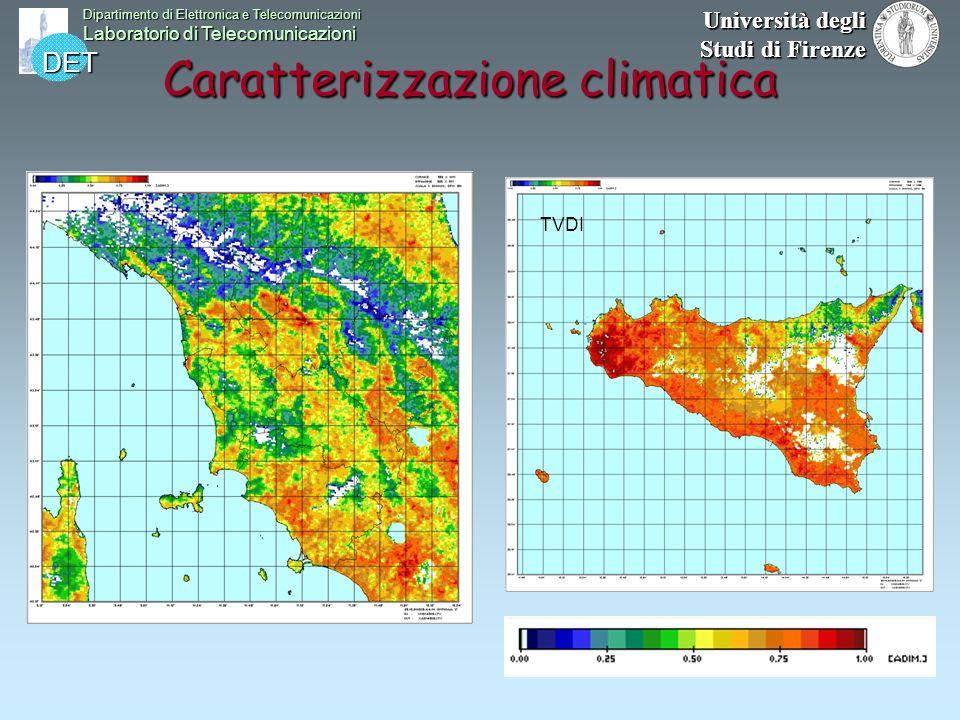 DET Dipartimento di Elettronica e Telecomunicazioni Laboratorio di Telecomunicazioni Università degli Studi di Firenze Caratterizzazione climatica Cli