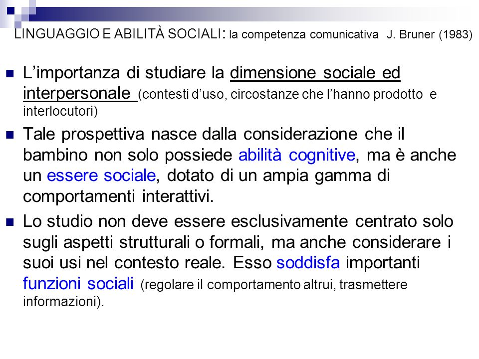 Limportanza di studiare la dimensione sociale ed interpersonale (contesti duso, circostanze che lhanno prodotto e interlocutori) Tale prospettiva nasc