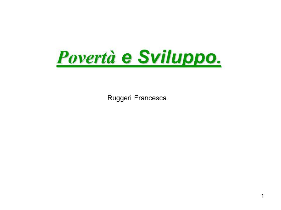 1 Povertà e Sviluppo. Ruggeri Francesca.