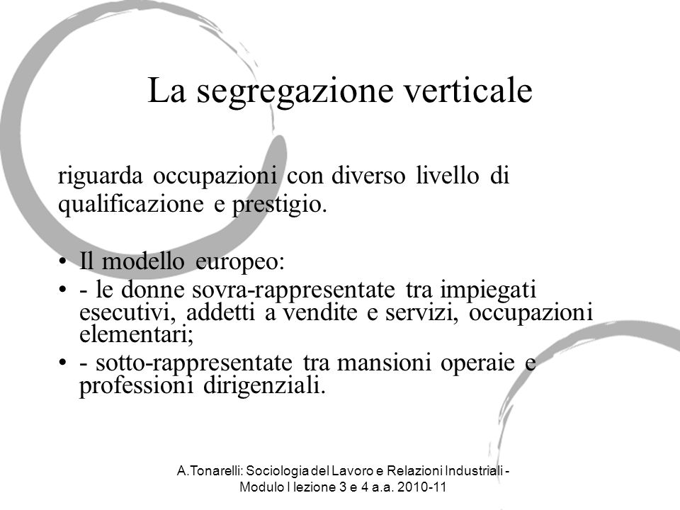 A.Tonarelli: Sociologia del Lavoro e Relazioni Industriali - Modulo I lezione 3 e 4 a.a.