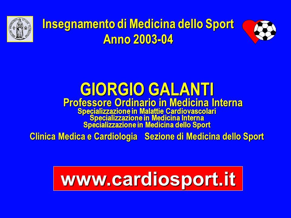 GIORGIO GALANTI Professore Ordinario in Medicina Interna Professore Ordinario in Medicina Interna Specializzazione in Malattie Cardiovascolari Special