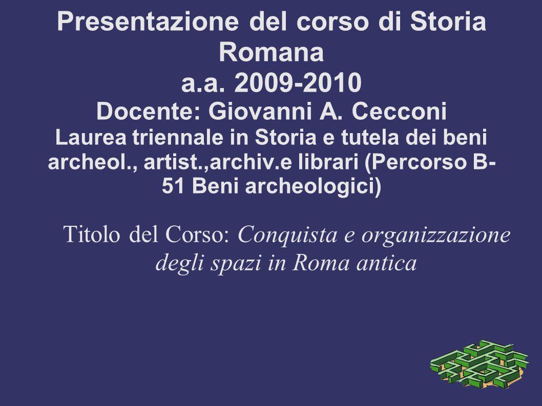 Presentazione del corso di Storia Romana a.a.2009-2010 Docente: Giovanni A.