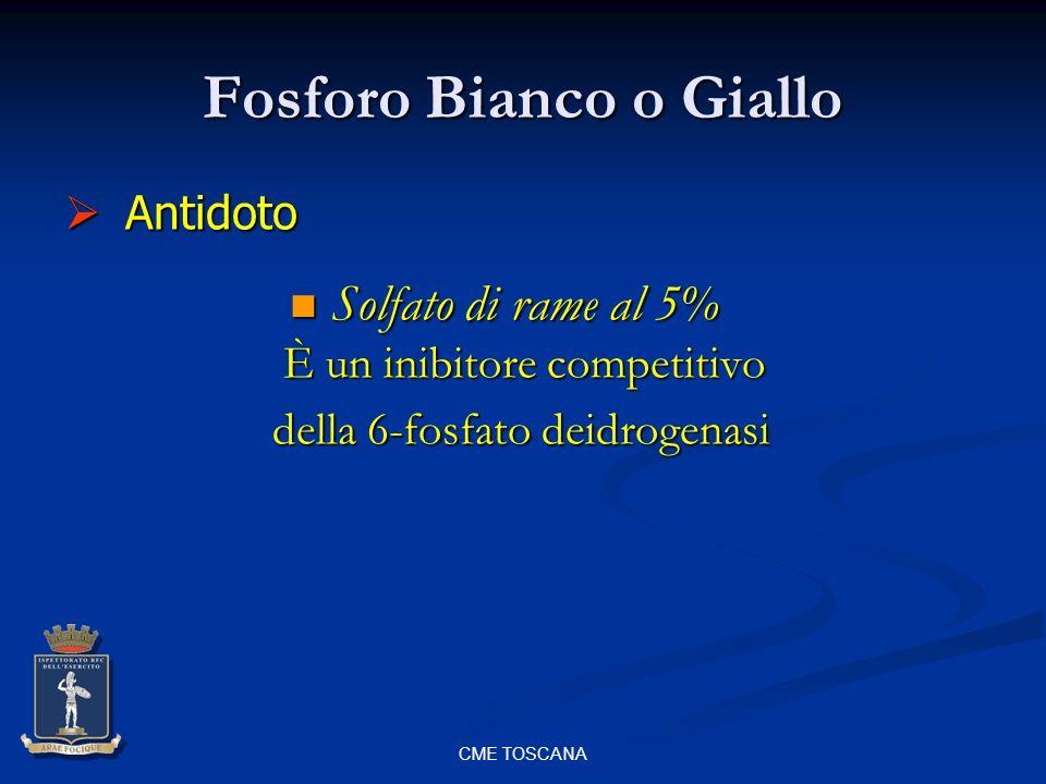CME TOSCANA Fosforo Bianco o Giallo Solfato di rame al 5% È un inibitore competitivo Solfato di rame al 5% È un inibitore competitivo della 6-fosfato