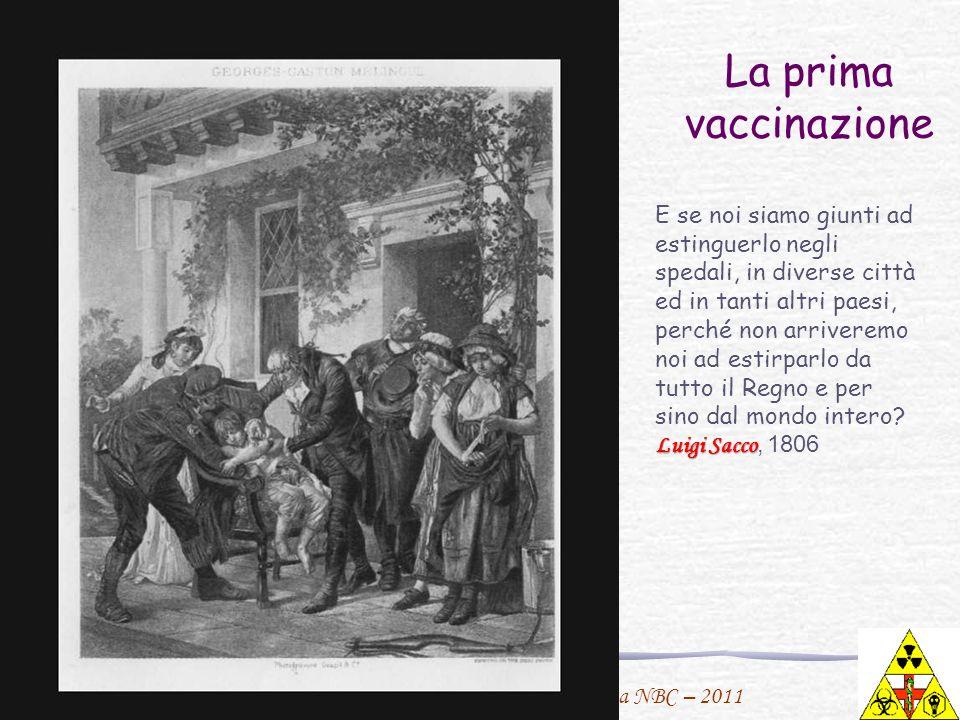 F. Urbano per il Master in Medicina NBC – 2011 La prima vaccinazione E se noi siamo giunti ad estinguerlo negli spedali, in diverse città ed in tanti
