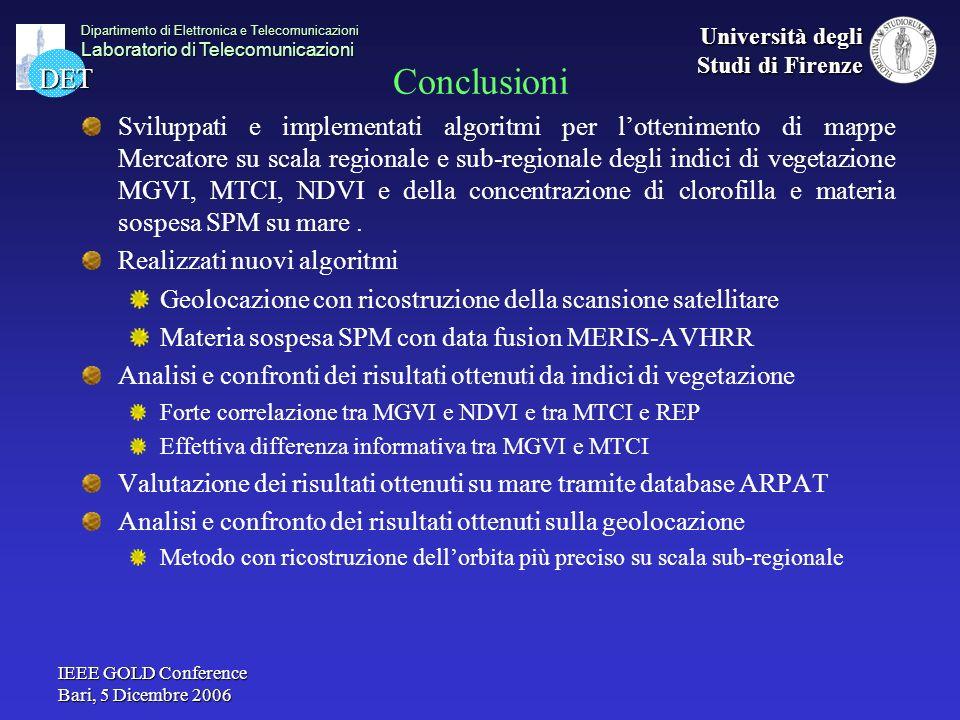 DET Dipartimento di Elettronica e Telecomunicazioni Laboratorio di Telecomunicazioni Università degli Studi di Firenze IEEE GOLD Conference Bari, 5 Di