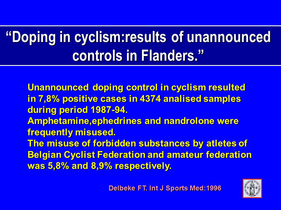 Doping in cyclism:results of unannounced controls in Flanders. Unannounced doping control in cyclism resulted in 7,8% positive cases in 4374 analised