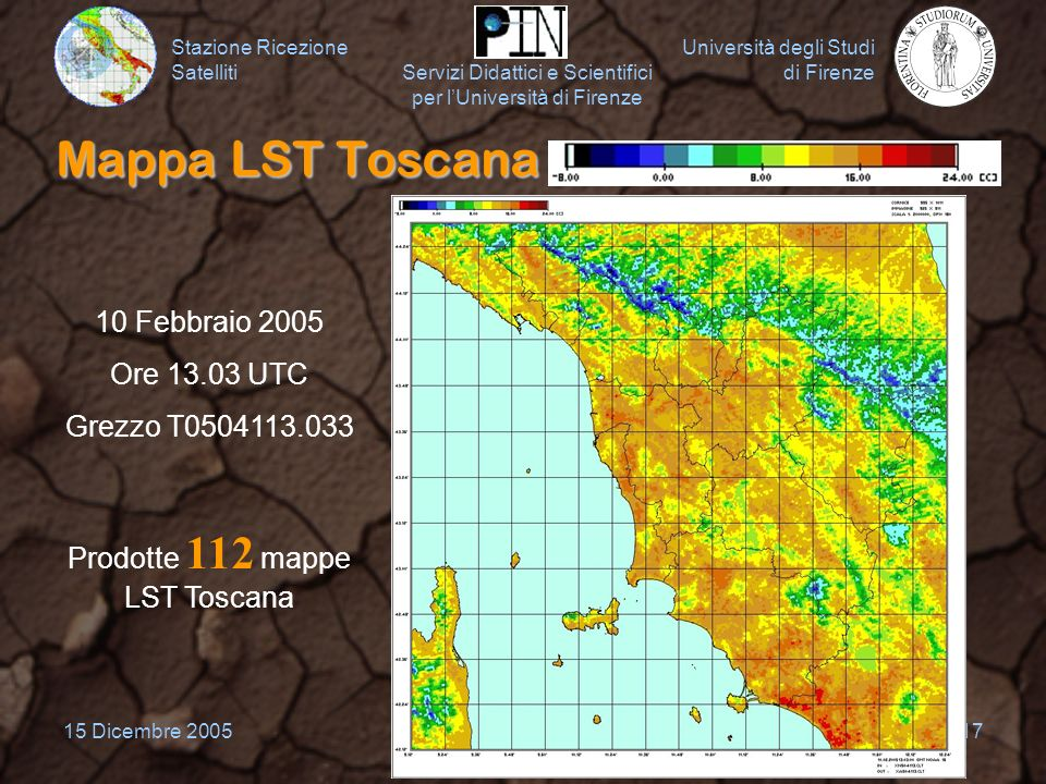Stazione Ricezione Satelliti Università degli Studi di Firenze Servizi Didattici e Scientifici per lUniversità di Firenze 15 Dicembre 200517 Mappa LST