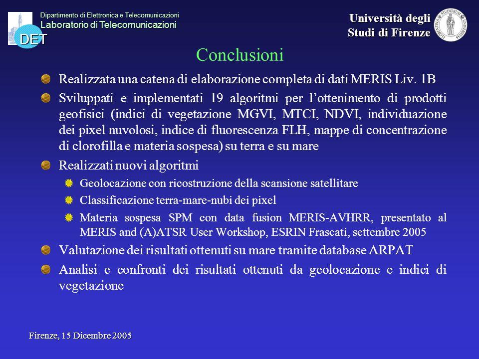 DET Dipartimento di Elettronica e Telecomunicazioni Laboratorio di Telecomunicazioni Università degli Studi di Firenze Firenze, 15 Dicembre 2005 Concl