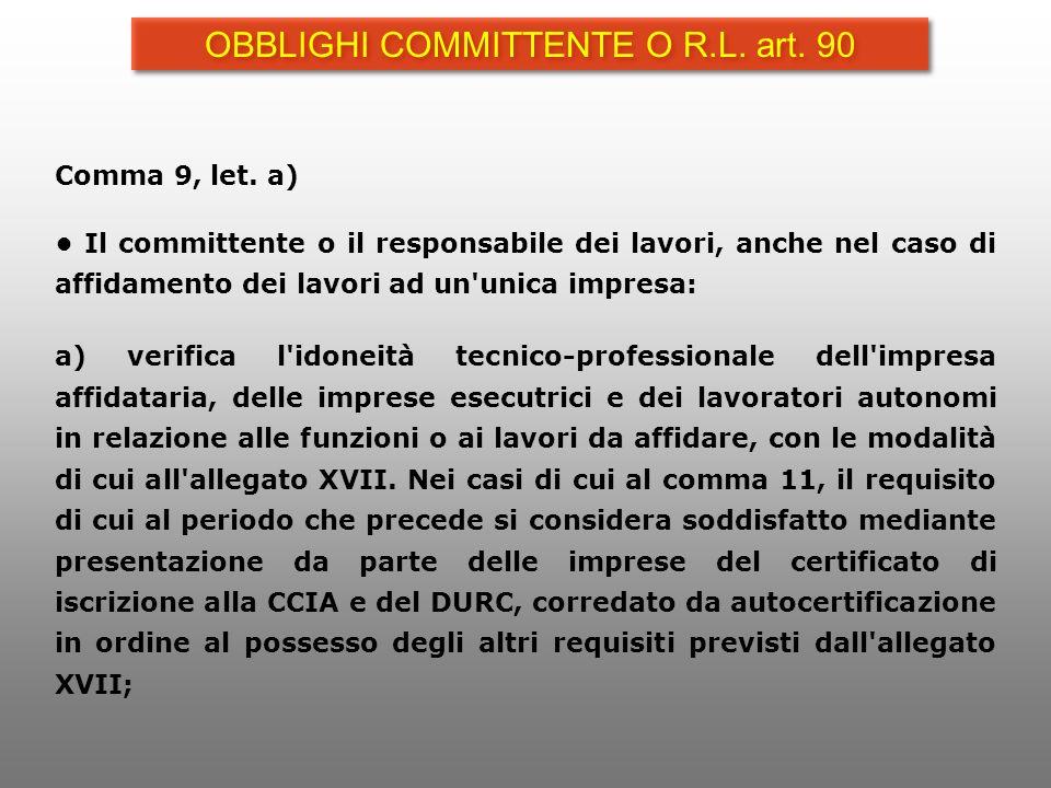 Comma 9, let. a) Il committente o il responsabile dei lavori, anche nel caso di affidamento dei lavori ad un'unica impresa: a) verifica l'idoneità tec