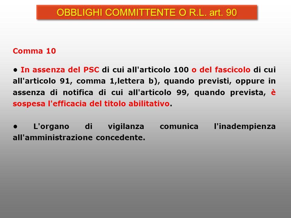 Comma 10 In assenza del PSC di cui all'articolo 100 o del fascicolo di cui all'articolo 91, comma 1,lettera b), quando previsti, oppure in assenza di