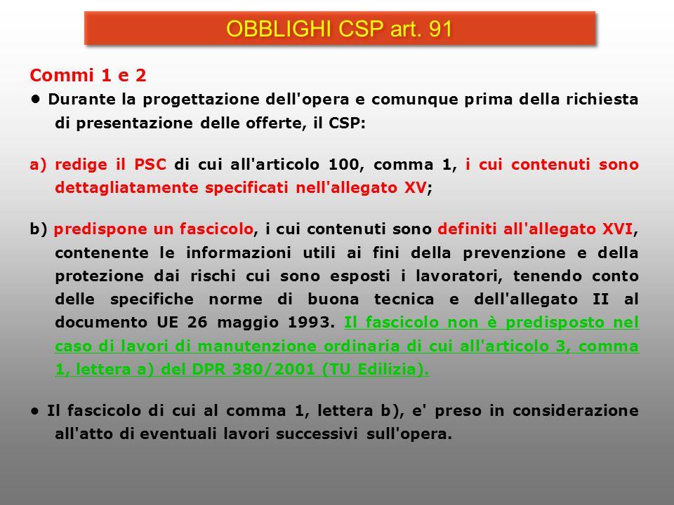 Commi 1 e 2 Durante la progettazione dell'opera e comunque prima della richiesta di presentazione delle offerte, il CSP: a)redige il PSC di cui all'ar