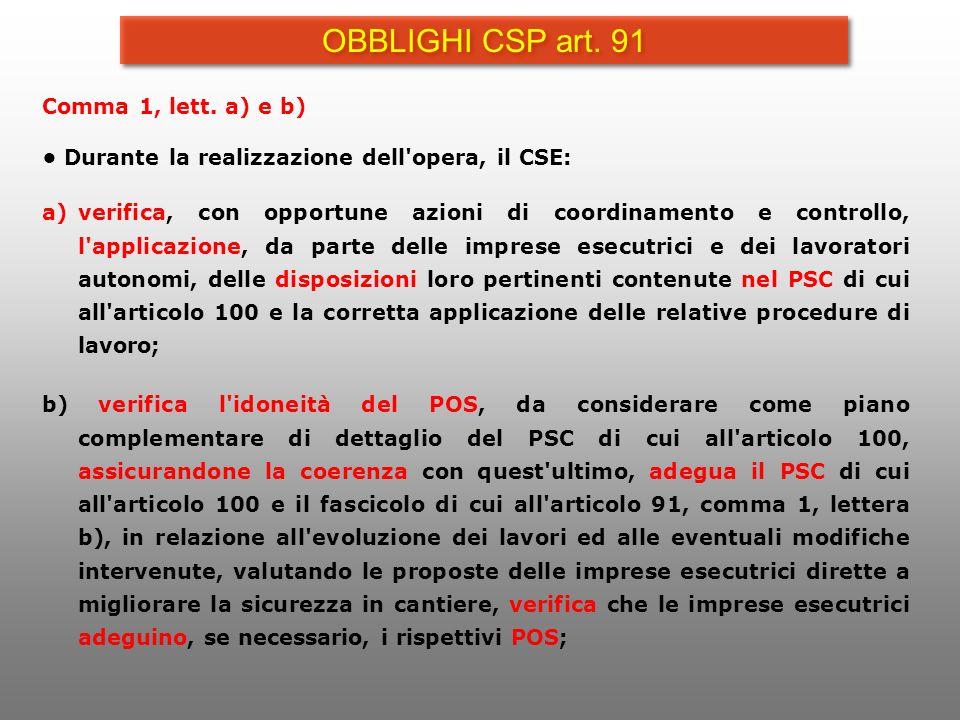 Comma 1, lett. a) e b) Durante la realizzazione dell'opera, il CSE: a)verifica, con opportune azioni di coordinamento e controllo, l'applicazione, da