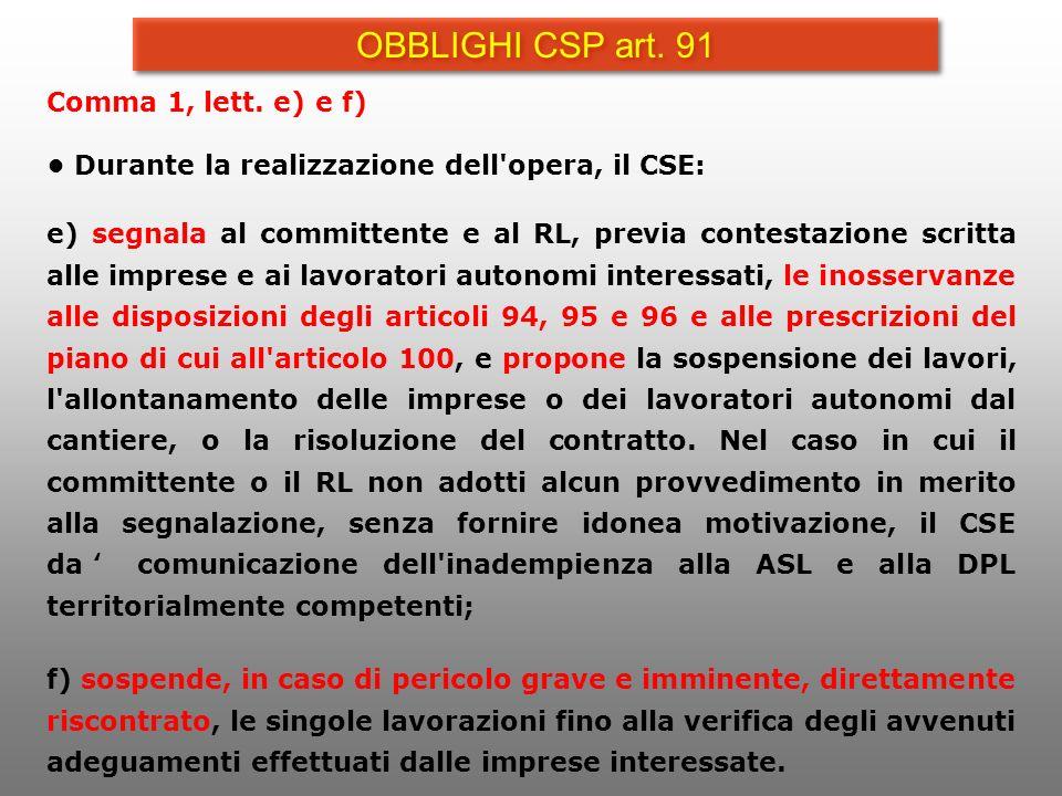 Comma 1, lett. e) e f) Durante la realizzazione dell'opera, il CSE: e) segnala al committente e al RL, previa contestazione scritta alle imprese e ai