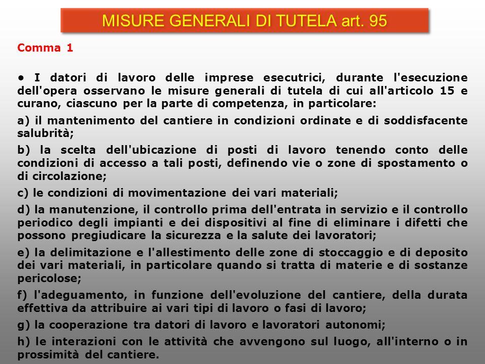 Comma 1 I datori di lavoro delle imprese esecutrici, durante l'esecuzione dell'opera osservano le misure generali di tutela di cui all'articolo 15 e c