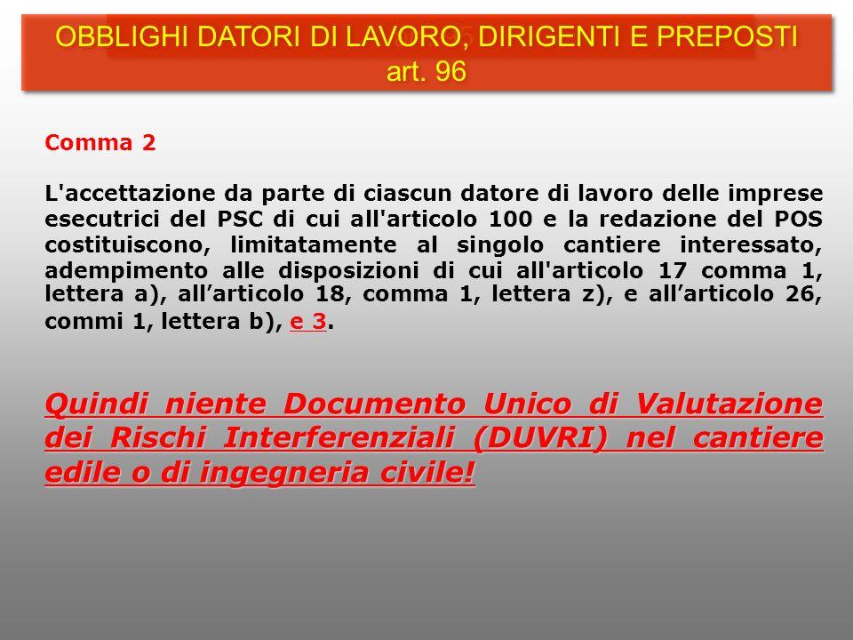 Comma 2 L'accettazione da parte di ciascun datore di lavoro delle imprese esecutrici del PSC di cui all'articolo 100 e la redazione del POS costituisc