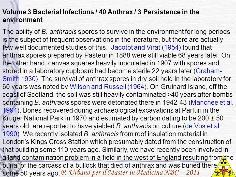 P. Urbano per il Master in Medicina NBC – 2011 Volume 3 Bacterial Infections / 40 Anthrax / 3 Persistence in the environment The ability of B. anthrac