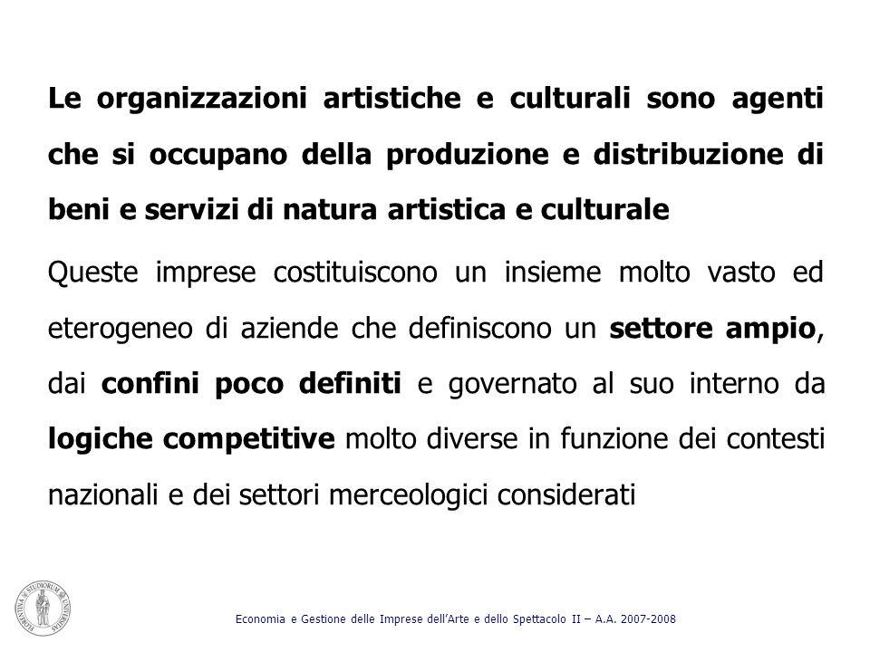 Le organizzazioni artistiche e culturali sono agenti che si occupano della produzione e distribuzione di beni e servizi di natura artistica e cultural