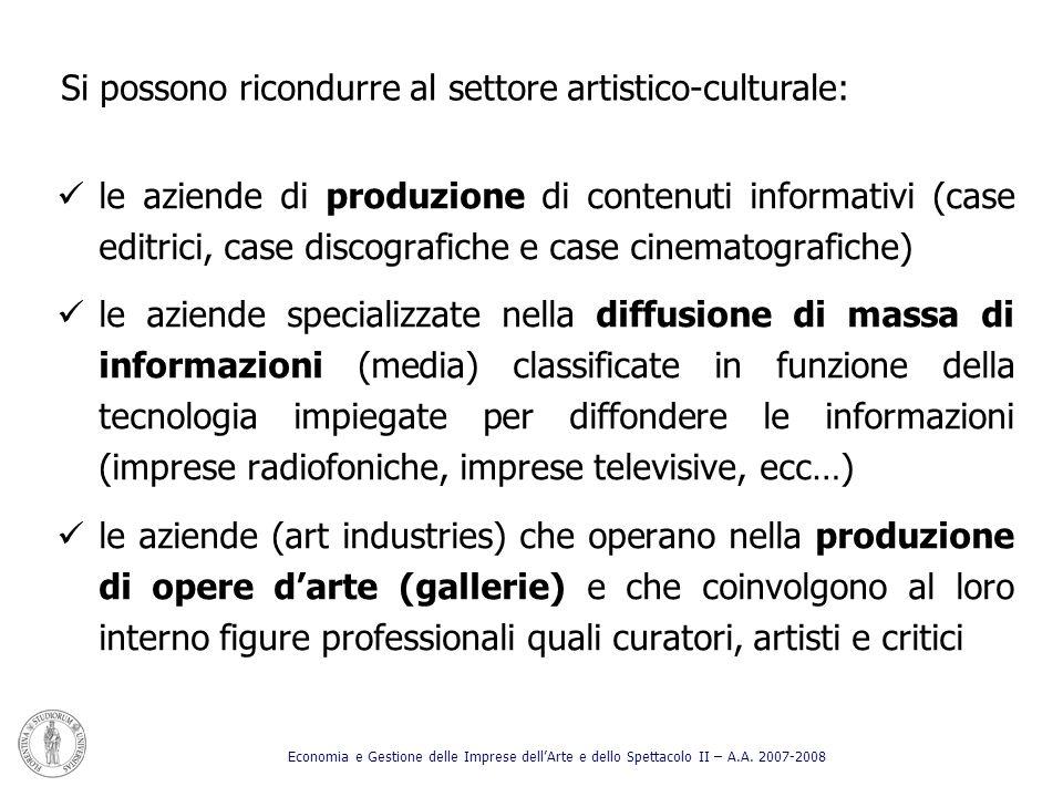 le aziende di produzione di contenuti informativi (case editrici, case discografiche e case cinematografiche) le aziende specializzate nella diffusion