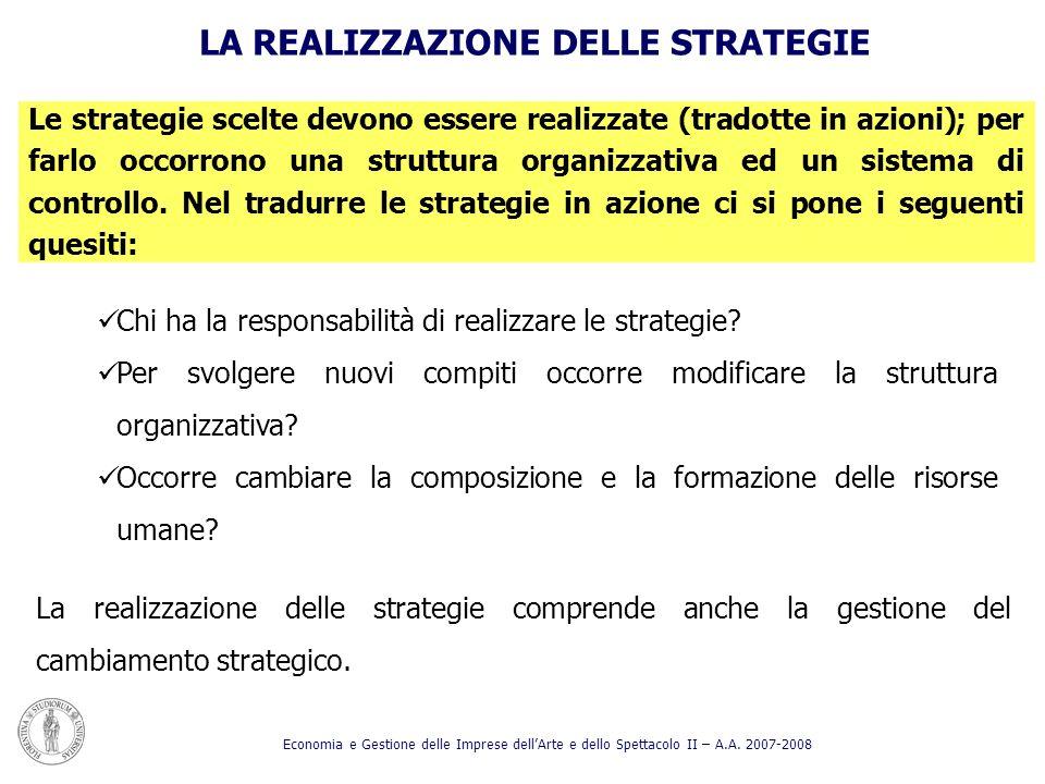 Le strategie scelte devono essere realizzate (tradotte in azioni); per farlo occorrono una struttura organizzativa ed un sistema di controllo. Nel tra