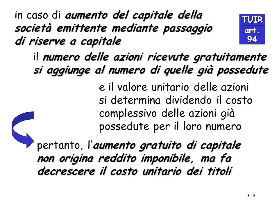 318 TUIR art.94 aumento del capitale della in caso di aumento del capitale della società emittente mediante passaggio di riserve a capitale numero del