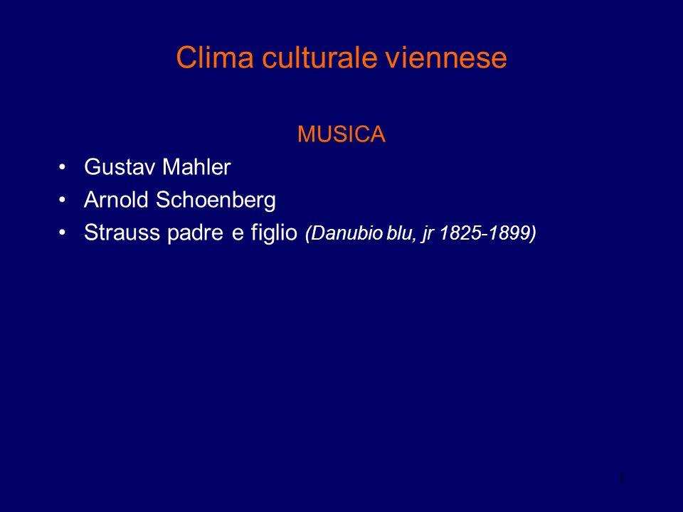 1 Clima culturale viennese MUSICA Gustav Mahler Arnold Schoenberg Strauss padre e figlio (Danubio blu, jr 1825-1899)