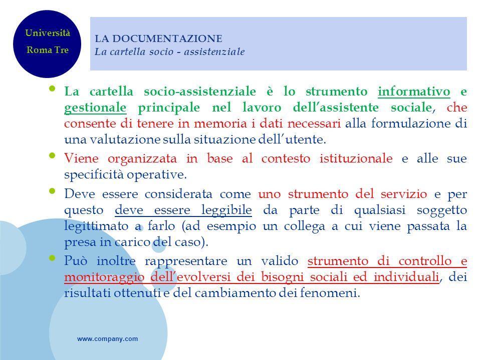 www.company.com LA DOCUMENTAZIONE La cartella socio - assistenziale La cartella socio-assistenziale è lo strumento informativo e gestionale principale