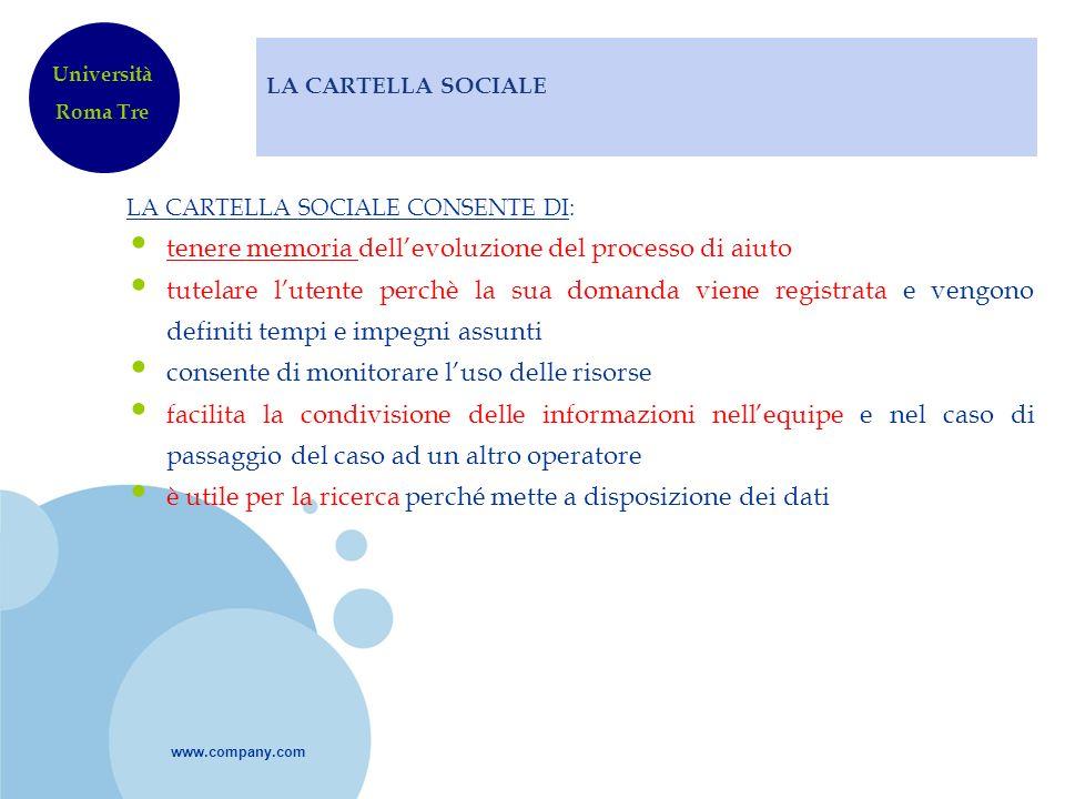 www.company.com LA CARTELLA SOCIALE LA CARTELLA SOCIALE CONSENTE DI: tenere memoria dellevoluzione del processo di aiuto tutelare lutente perchè la su