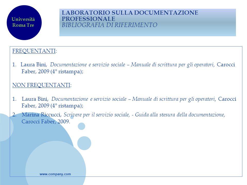 www.company.com LABORATORIO SULLA DOCUMENTAZIONE PROFESSIONALE BIBLIOGRAFIA DI RIFERIMENTO FREQUENTANTI: 1. Laura Bini, Documentazione e servizio soci