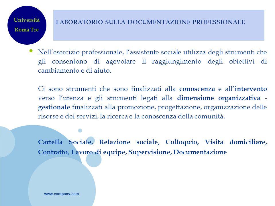 www.company.com LABORATORIO SULLA DOCUMENTAZIONE PROFESSIONALE Nellesercizio professionale, lassistente sociale utilizza degli strumenti che gli conse