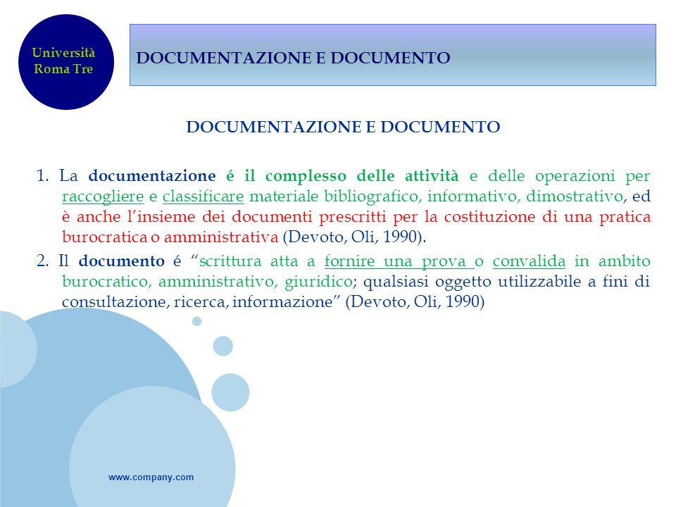 www.company.com DOCUMENTAZIONE E DOCUMENTO 1. La documentazione é il complesso delle attività e delle operazioni per raccogliere e classificare materi