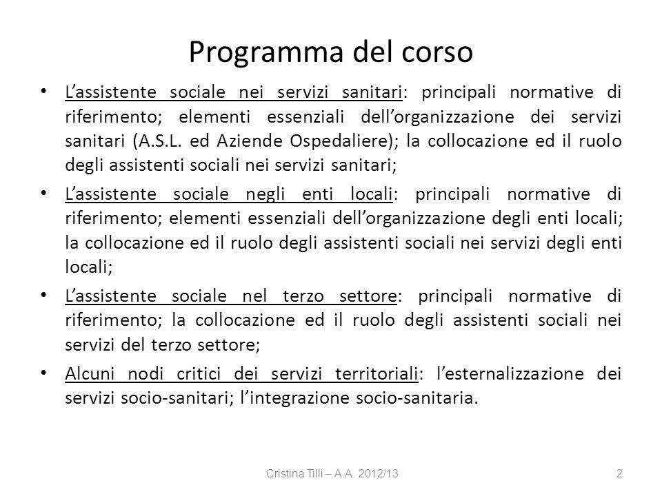 Programma del corso Lassistente sociale nei servizi sanitari: principali normative di riferimento; elementi essenziali dellorganizzazione dei servizi